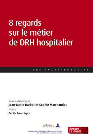 Huit regards sur le métier de DRH hospitalier