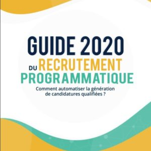 Guide 2020 du recrutement programmatique