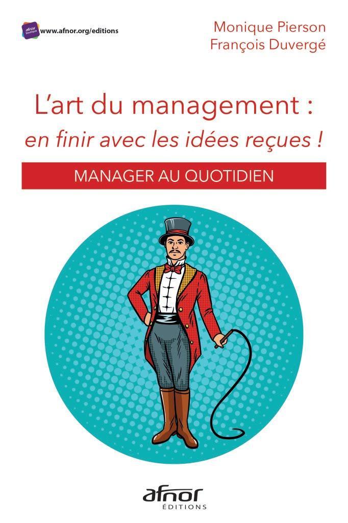 L'art du Management – En finir avec les idées reçues