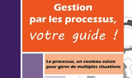 Gestion par les processus, votre guide !