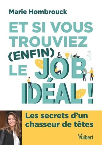 Et si vous trouviez (enfin) le job idéal ?