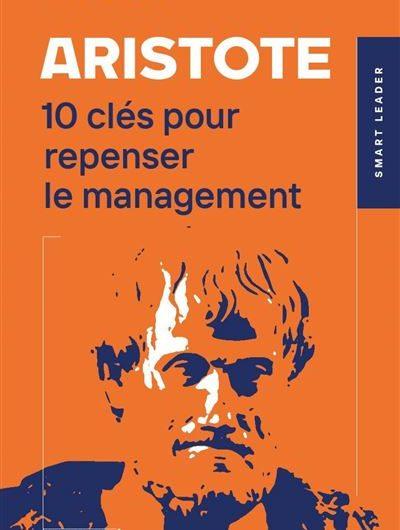 Aristote – 10 clés pour repenser le management