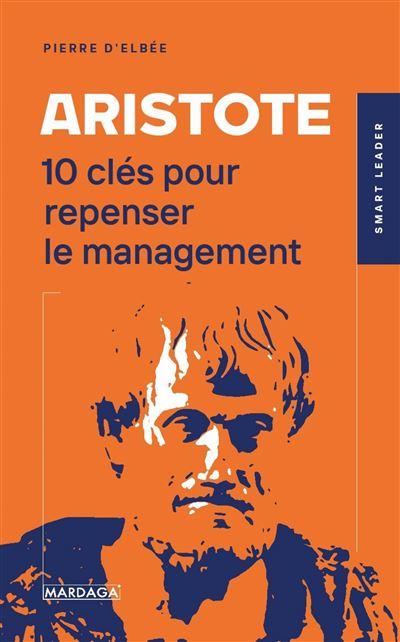 Aristote – 10 clés pour repenser le managemen