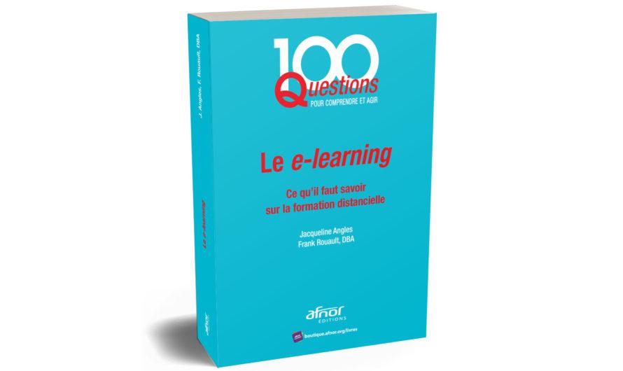 e-learning : Le guide pratique en 100 Questions vient de paraître !
